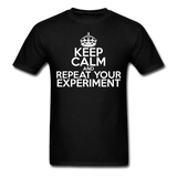 """Keep Calm and Repeat Your Experiment"" (white) - Men's T-Shirt black / S - LabRatGifts - 11"