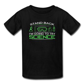 """Stand Back"" - Kids' T-Shirt black / XS - LabRatGifts - 1"