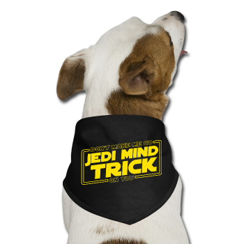 """Don't Make me Go Jedi Mind Trick On You"" - Dog Bandana black / One size - LabRatGifts - 1"