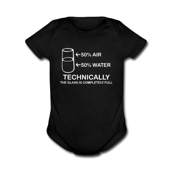 """Technically the Glass is Full"" - Baby Short Sleeve One Piece black / Newborn - LabRatGifts - 1"