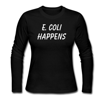 """E. Coli Happens"" (white) - Women's Long Sleeve T-Shirt black / S - LabRatGifts - 1"