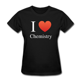 """I ♥ Chemistry"" (white) - Women's T-Shirt black / S - LabRatGifts - 1"