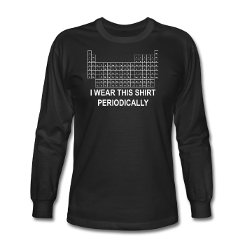 """I Wear this Shirt Periodically"" (white) - Men's Long Sleeve T-Shirt black / S - LabRatGifts - 1"