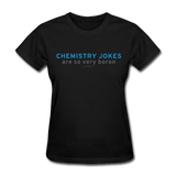 """Chemistry Jokes are so very Boron"" - Women's T-Shirt black / S - LabRatGifts - 6"