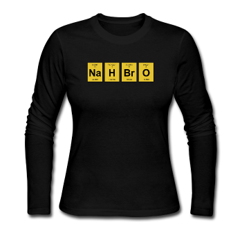 """NaH BrO"" - Women's Long Sleeve T-Shirt black / S - LabRatGifts - 1"