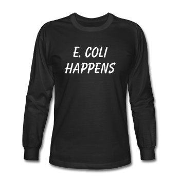 """E. Coli Happens"" (white) - Men's Long Sleeve T-Shirt black / S - LabRatGifts - 1"