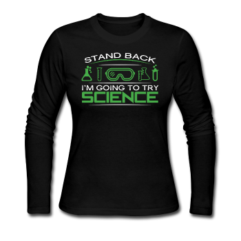 """Stand Back"" - Women's Long Sleeve T-Shirt black / S - LabRatGifts - 1"