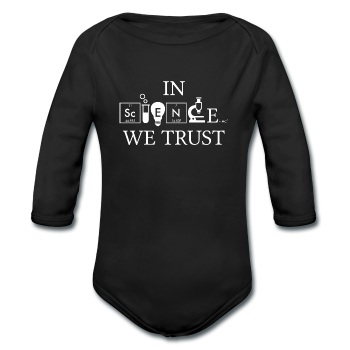"""In Science We Trust"" (white) - Baby Long Sleeve One Piece black / 6 months - LabRatGifts"