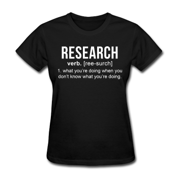 """Research"" (white) - Women's T-Shirt black / S - LabRatGifts - 1"