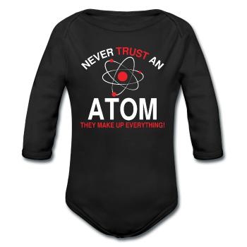 """Never Trust an Atom"" - Baby Long Sleeve One Piece black / 6 months - LabRatGifts - 1"