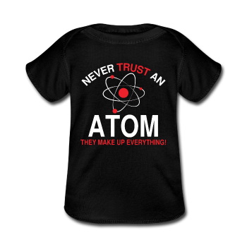 """Never Trust an Atom"" - Baby Lap Shoulder T-Shirt black / Newborn - LabRatGifts - 1"