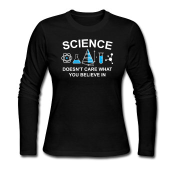 """Science Doesn't Care"" - Women's Long Sleeve T-Shirt black / S - LabRatGifts - 1"