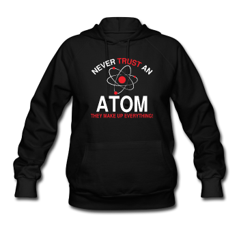 """Never Trust an Atom"" - Women's Sweatshirt black / S - LabRatGifts - 1"