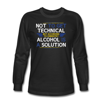 """Technically Alcohol is a Solution"" - Men's Long Sleeve T-Shirt black / S - LabRatGifts - 1"