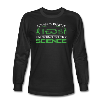 """Stand Back"" - Men's Long Sleeve T-Shirt black / S - LabRatGifts - 1"
