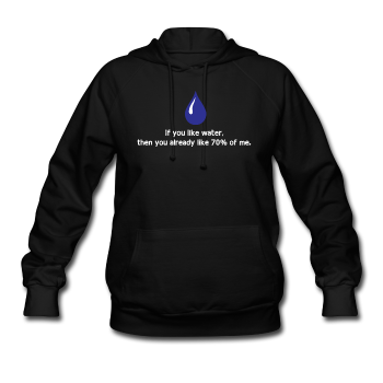 """If You Like Water"" - Women's Sweatshirt black / S - LabRatGifts - 1"