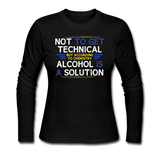 """Technically Alcohol is a Solution"" - Women's Long Sleeve T-Shirt black / S - LabRatGifts - 1"