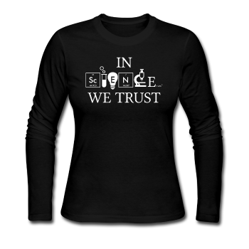 """In Science We Trust"" (white) - Women's Long Sleeve T-Shirt black / S - LabRatGifts - 1"