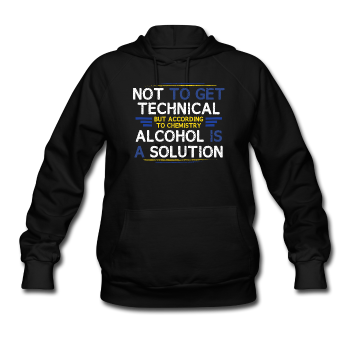 """Technically Alcohol is a Solution"" - Women's Sweatshirt black / S - LabRatGifts - 1"