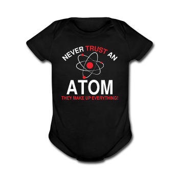 """Never Trust an Atom"" - Baby Short Sleeve One Piece black / Newborn - LabRatGifts - 1"