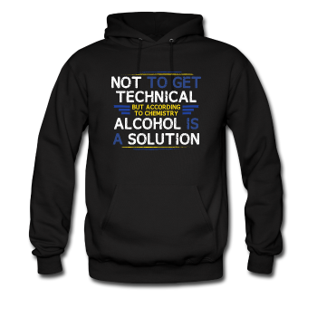 """Technically Alcohol is a Solution"" - Men's Sweatshirt black / S - LabRatGifts - 1"