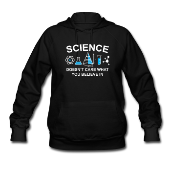"""Science Doesn't Care"" - Women's Sweatshirt black / S - LabRatGifts - 1"