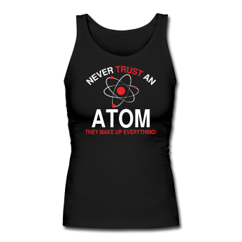"""Never Trust an Atom"" - Women's Tank Top black / S - LabRatGifts - 1"