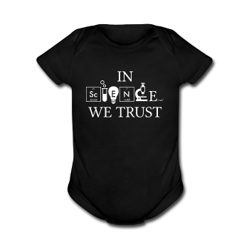 """In Science We Trust"" (white) - Baby Short Sleeve One Piece black / Newborn - LabRatGifts - 1"