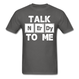 """Talk NErDy To Me"" (white) - Men's T-Shirt charcoal / S - LabRatGifts - 7"