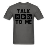 """Talk NErDy To Me"" (black) - Men's T-Shirt charcoal / S - LabRatGifts - 11"