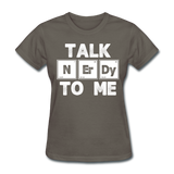 """Talk NErDy To Me"" (white) - Women's T-Shirt charcoal / S - LabRatGifts - 10"