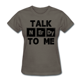 """Talk NErDy To Me"" (black) - Women's T-Shirt charcoal / S - LabRatGifts - 11"