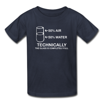 """Technically the Glass is Full"" - Kids' T-Shirt navy / XS - LabRatGifts - 1"