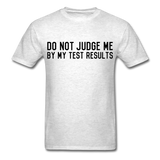 """Do Not Judge Me By My Test Results"" (black) - Men's T-Shirt light oxford / S - LabRatGifts - 14"