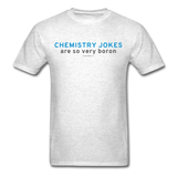 """Chemistry Jokes are so very Boron"" - Men's T-Shirt light oxford / S - LabRatGifts - 7"