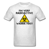 """I'm Very Radioactive, Wanna Hug?"" - Men's T-Shirt light oxford / S - LabRatGifts - 10"