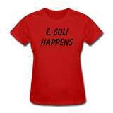 """E. Coli Happens"" (black) - Women's T-Shirt red / S - LabRatGifts - 8"