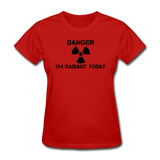 """Danger I'm Radiant Today"" - Women's T-Shirt red / S - LabRatGifts - 8"