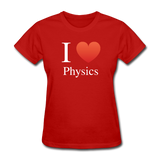 """I ♥ Physics"" (white) - Women's T-Shirt red / S - LabRatGifts - 4"
