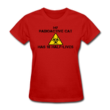 """My Radioactive Cat has 18 Half-Lives"" - Women's T-Shirt red / S - LabRatGifts - 8"