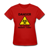 """Danger I'm Wicked Radiant Today"" - Women's T-Shirt red / S - LabRatGifts - 8"