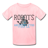 """Robots are People too"" - Kids T-Shirt pink / XS - LabRatGifts - 3"