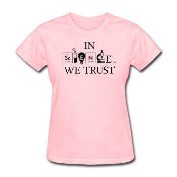 """In Science We Trust"" (white) - Women's T-Shirt pink / S - LabRatGifts - 1"