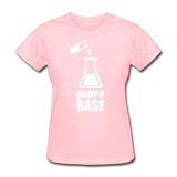 """Drop the Base"" - Women's T-Shirt pink / S - LabRatGifts - 12"