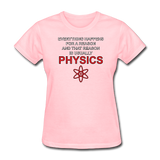 """Everything Happens for a Reason"" - Women's T-Shirt pink / S - LabRatGifts - 12"