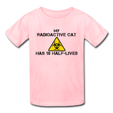 """My Radioactive Cat has 18 Half-Lives"" - Kids' T-Shirt pink / XS - LabRatGifts - 3"