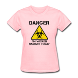 """Danger I'm Wicked Radiant Today"" - Women's T-Shirt pink / S - LabRatGifts - 2"