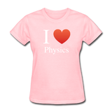 """I ♥ Physics"" (white) - Women's T-Shirt pink / S - LabRatGifts - 10"