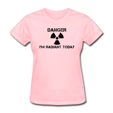"""Danger I'm Radiant Today"" - Women's T-Shirt pink / S - LabRatGifts - 2"