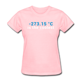 """-273.15 ºC is the Coolest"" (white) - Women's T-Shirt pink / S - LabRatGifts - 2"